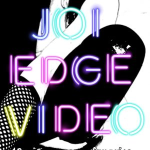 Video joi and edging 10 mins